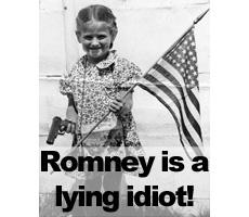 Mitt Romney is a lying idiot!