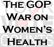 The GOP War on Women's Health