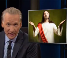 Bill Maher – Jesus not good enough for the GOP