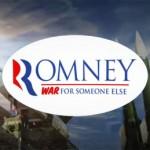 Mitt Romney - War for Someone Else