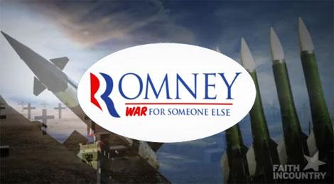 Mitt Romney – War for Someone Else