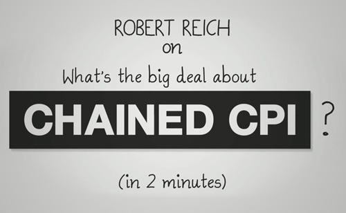Robert Reich on Chained CPI (VIDEO)
