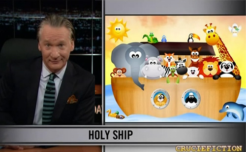 Bill Maher Trashes the Noah's Ark Story (VIDEO)