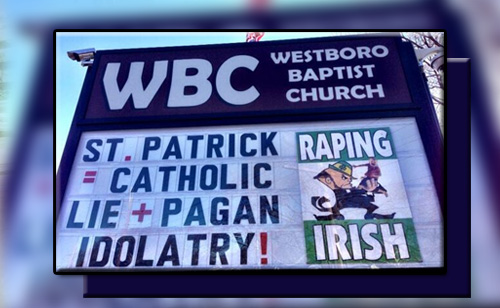 God Hates St. Patrick's Day: Fred Phelps On Death Bed, Westboro Baptist Church Attacks Anyway