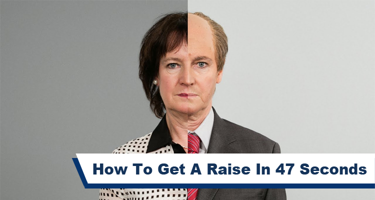 How To Get A Raise In 47 Seconds – VIDEO