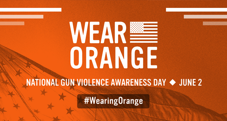 #WearingOrange To Save American Lives From Gun Violence