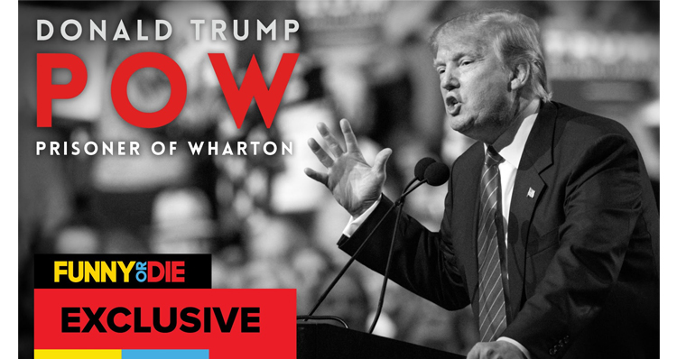 Funny Or Die: Donald Trump's Time As A POW (Prisoner of Wharton) – VIDEO