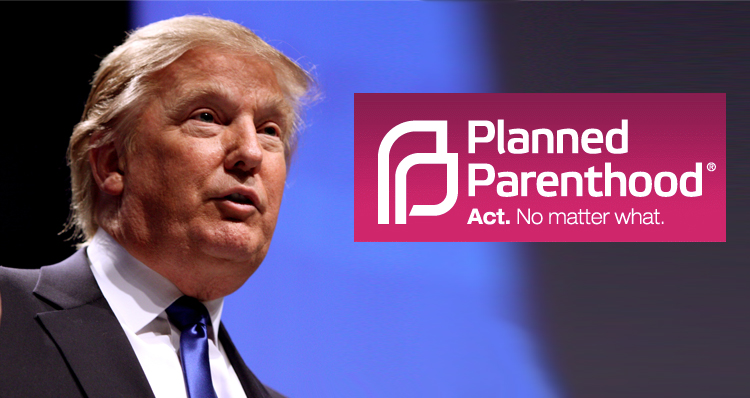 Donald Trump Just Became Planned Parenthood's Favorite Republican