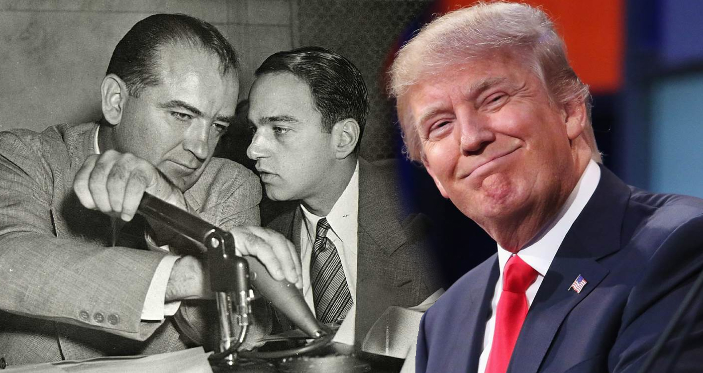 Mentored By An Aide To Joseph McCarthy – Donald Trump Embodies The Tyranny Of His Heroes