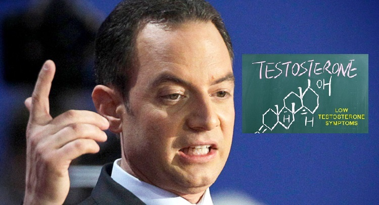Is Reince Priebus Suffering From Low Testosterone?