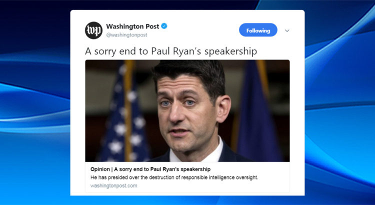 The Washington Post Trashes Paul Ryan And His Legacy Of Failure