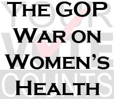 The GOP War on Women's Health