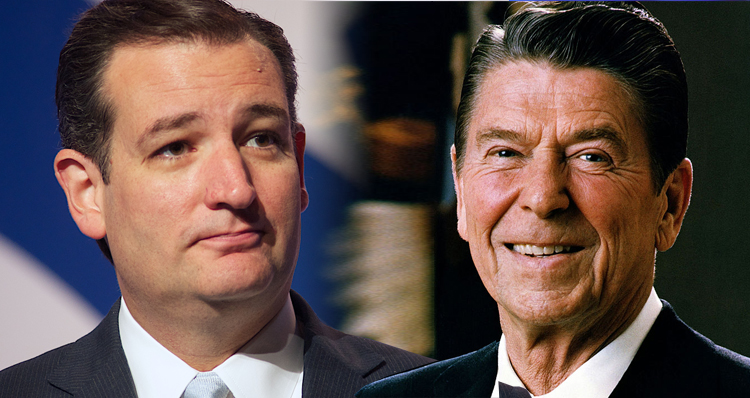 Ted Cruz – You Do Realize Ronald Reagan Would Have Despised You, Right?