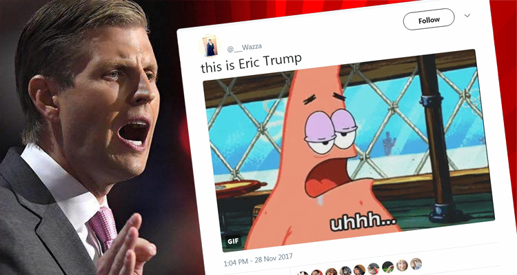 'Are You Actually This Dumb?' – Twitter Destroys Eric Trump's Lame Defense Of His Father