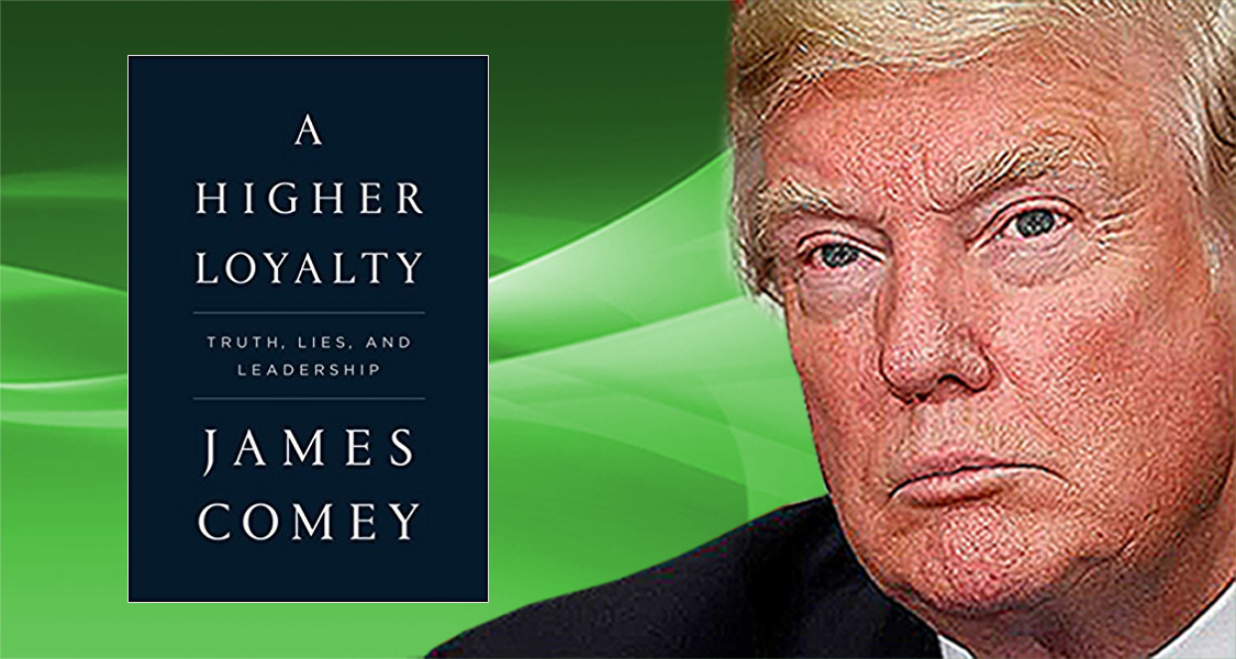 New Comey Book Describes Trump As A Liar And Unethical Leader, Devoid Of Human Emotion And Driven By Personal Ego