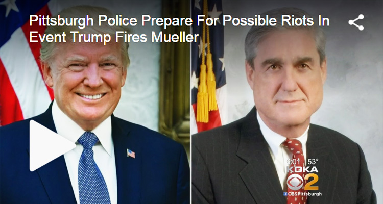 Pittsburgh Police Prepare For Rioting If Trump Fires Mueller