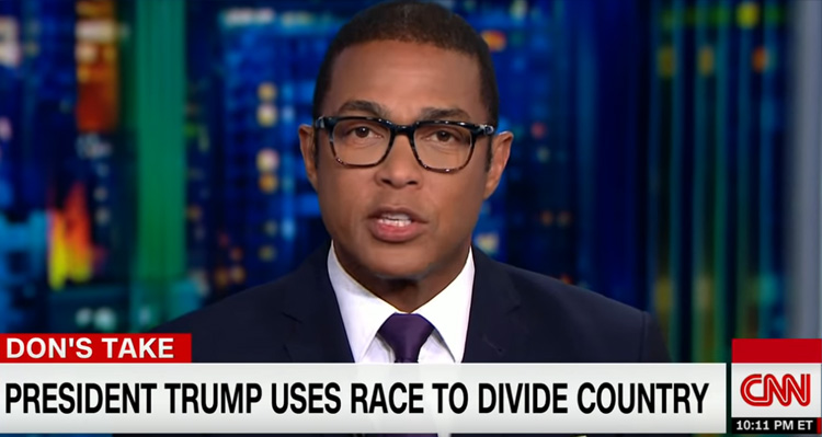 Don Lemon Shreds Trump – 'This President Traffics In Racism And Is Fueled By Bullying' – Video